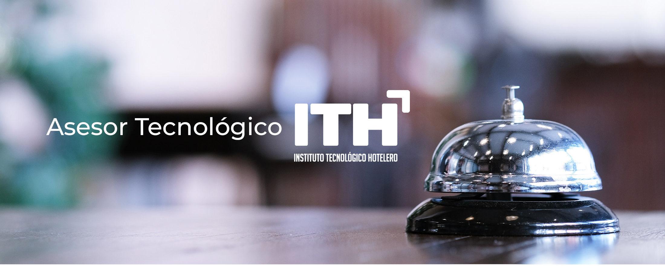 Asesor tecnologico ITH